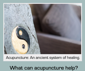 Acupuncture: An ancient system of healing. What can Acupuncture help ?